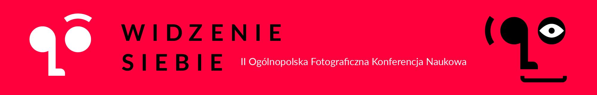 WIDZENIE SIEBIE II OGÓLNOPOLSKA FOTOGRAFICZNA KONFERENCJA NAUKOWA